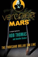 The Thousand Dollar Tan Line (Veronica Mars #1) - Rob Thomas and Jennifer Graham