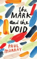 The Mark and the Void - Paul Murray