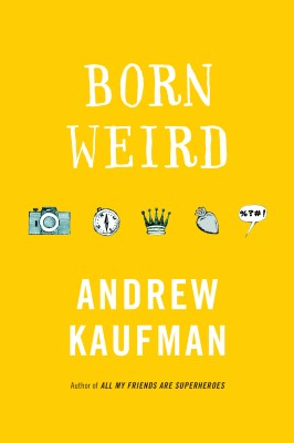 Born Weird - Andrew Kaufman (2)