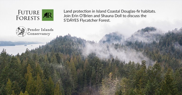 Join us for this webinar! Future Forests, land protection in Island Coastal Douglas-fir habitats