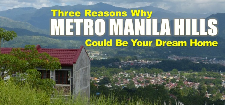 Three Reasons Why Metro Manila Hills Could Be Your Dream Home