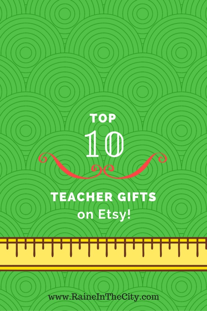 Top 10 Teacher Gifts on Etsy | Raine In The City