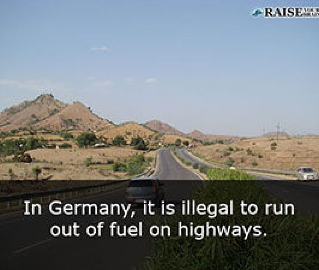 In Germany It Is Illegal To Run Out Of Fuel On Highways Tweet This