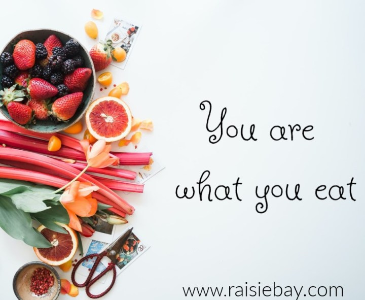 You are what you eat. diet and health by www.Raisiebay.com