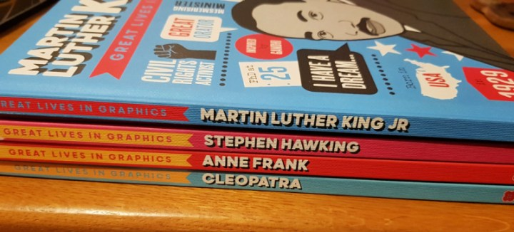 great lives in graphics, four books on their sides with spines showing, From top to bottom, Martin Luther King Jr, Stephen Hawking, Anne Frank and Cleopatra