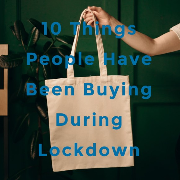 10 things people have been buying in lockdown printed over a shopping bag