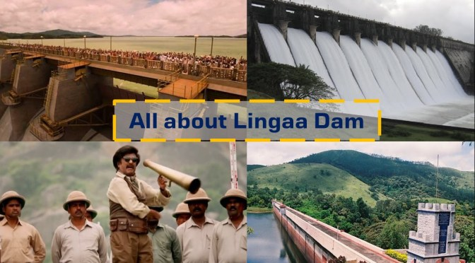 All about Lingaa Dam – The real story behind