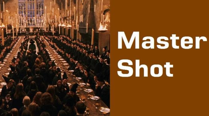 Master Shot
