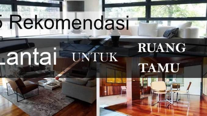 rekomendasi lantai untuk ruang tamu