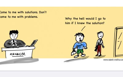 Do you bring problems or solutions?