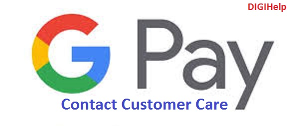 Contact Google Pay India Customer Care