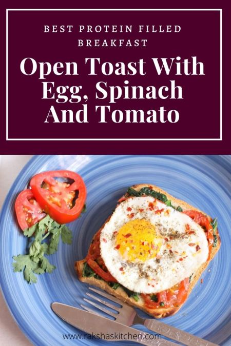 Open Toast With Egg, Spinach And Tomato