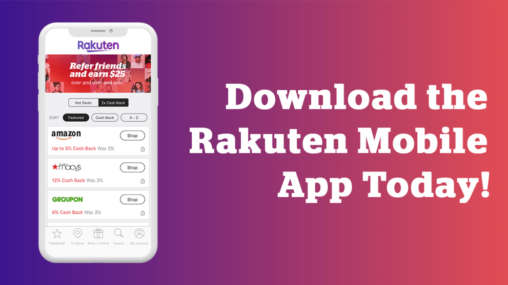 Download the Rakuten App Today!