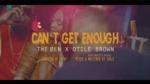 Can't Get Enough Lyrics - The Ben ft Otile Brown