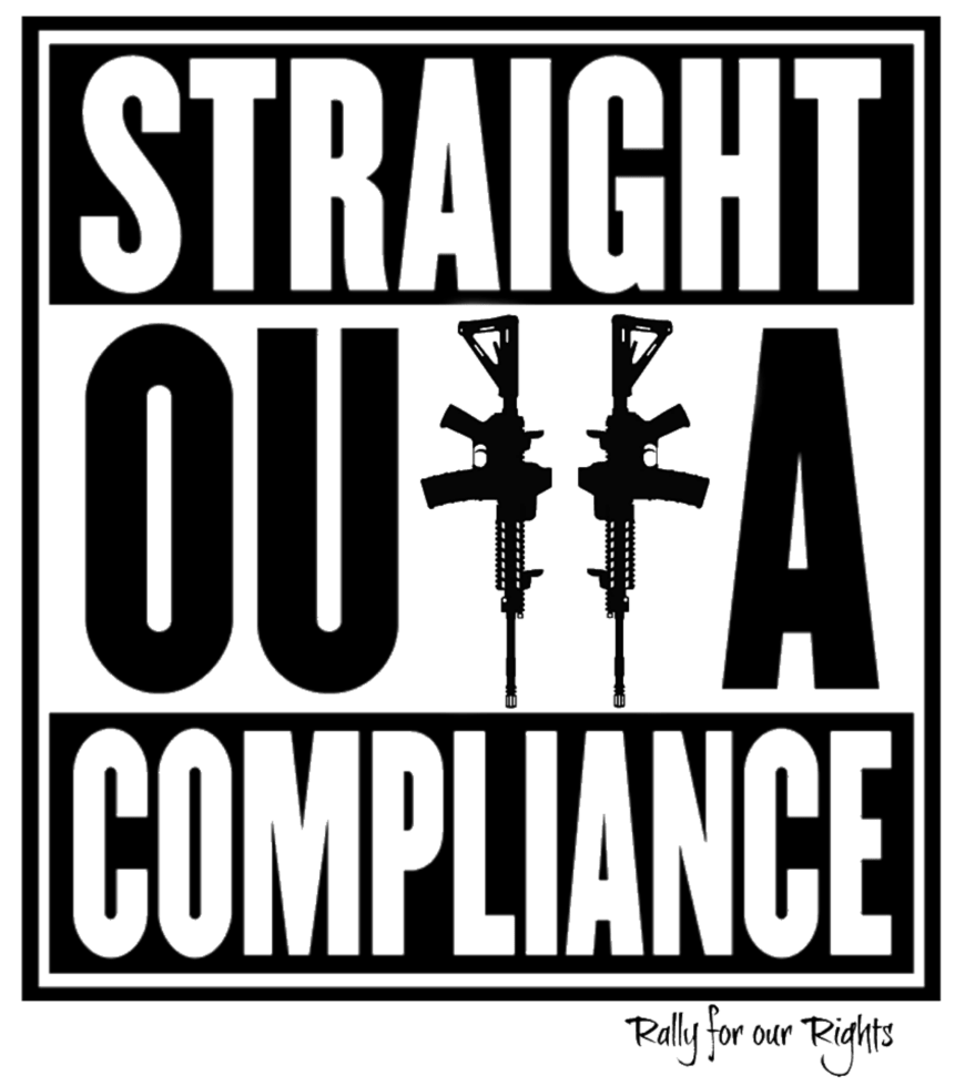 Straight Outta Compliance : Rally for our Rights Gun Rights Apparel