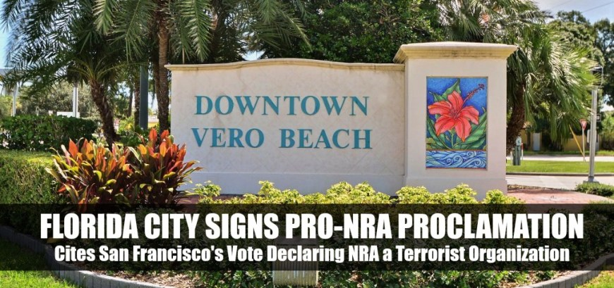 Florida City Signs Pro-NRA Proclamation, Cites San Francisco's Vote Declaring NRA A Terrorist Organization