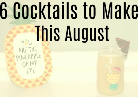 6-cocktails-to-make-this-august