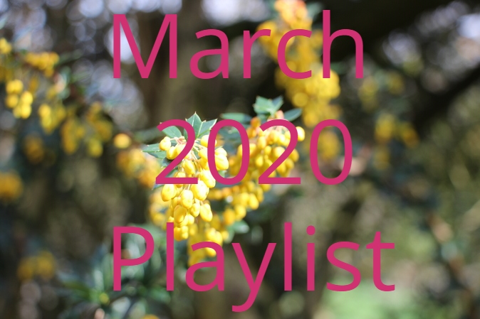 March 2020 Playlist