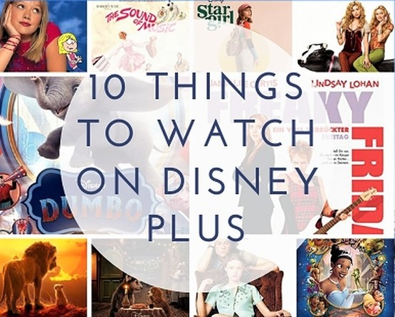 10 Things To Watch On Disney Plus