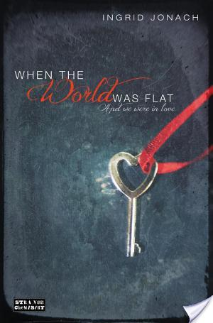 Book Review: When the World was Flat (and We Were in Love)