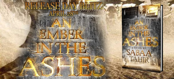 Release Day Blitz: An Ember in the Ashes by Sabaa Tahir
