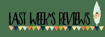 Last Week's Reviews