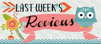 Last Week's Reviews