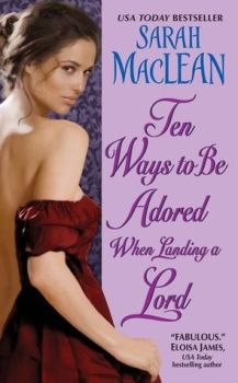 {Book Review} Ten Ways to Be Adored When Landing a Lord by Sarah MacLean