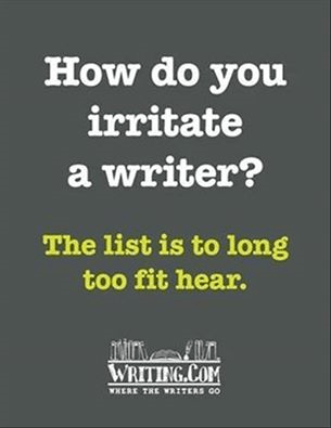 Irritate a writer