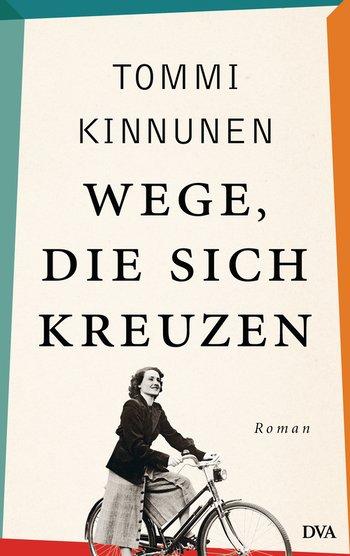 Wege, die sich kreuzen von Tommi Kinnunen, Cover mit freundlicher Genehmigung von DVA Verlag