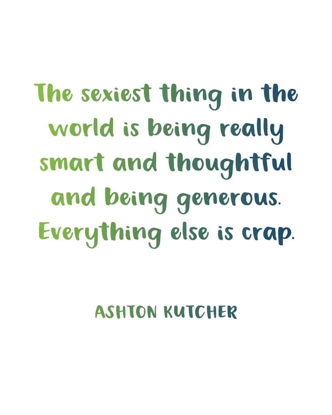 Thoughtful Quotes Printable Inspiration Generous Quoteashton Kutcher  Random Olive