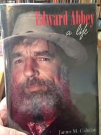 Edward Abbey, A Life (1st Edition, Near Fine) Biography by James M. Callahan, 2001