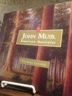 Here's a beauty - a childrens bio of John Muir with a favorite illustrator.