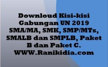 Downloud Kisi-kisi Gabungan UN 2019 SMA/MA, SMP/MTs, SMALB dan SMPLB, Paket B dan Paket C.