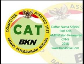 Daftar Nama Seleksi SKB Kab. LAMTIM dan Pesawaran CPNS 2018
