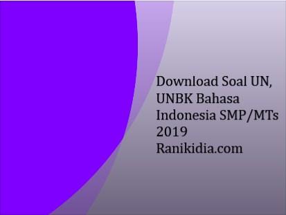 Download Soal, Pembahasan Lat UN, UNBK Bahasa Indonesia SMP/MTs 2019