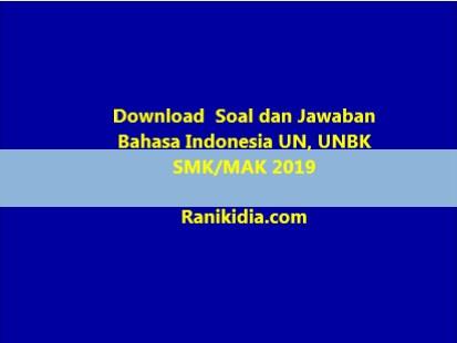 Download  Soal dan Jawaban Bahasa Indonesia UN, UNBK SMK/MAK 2019