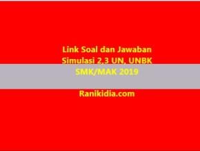 Link Soal dan Jawaban Simulasi 2,3 UN, UNBK SMK/MAK 2019