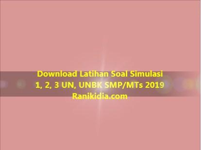 Download Latihan Soal Simulasi 1, 2, 3 UN, UNBK SMP/MTs 2019