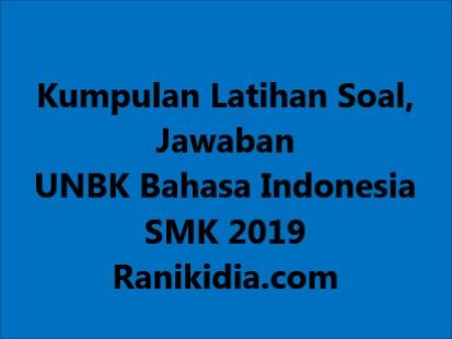 Kumpulan Latihan Soal, Jawaban UNBK Bahasa Indonesia SMK 2019