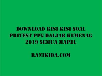Download Kisi-kisi Soal Pritest PPG DALJAB KEMENAG 2019 Semua Mapel