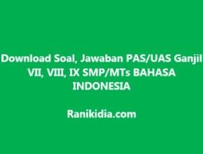 Download Soal, Jawaban PAS/UAS Ganjil VII, VIII, IX SMP/MTs BAHASA INDONESIA 2019