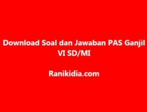 Download Soal dan Jawaban PAS Ganjil VI SD/MI 2019