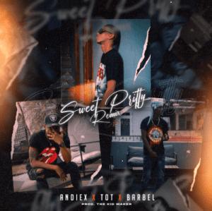 Andiex X TOT X Barbel – Sweet Pritty (Remix)