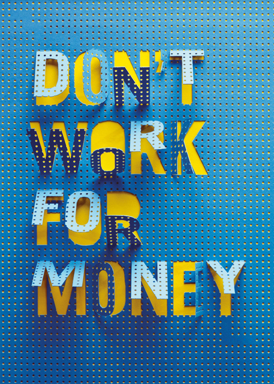 dont work for money