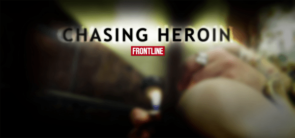 Frontline Chasing Heroin Documentary on PBS