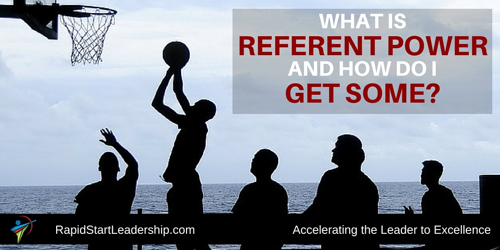 What is Referent Power and How Do I Get Some?