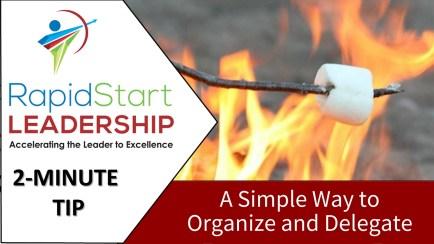 organize and delegate