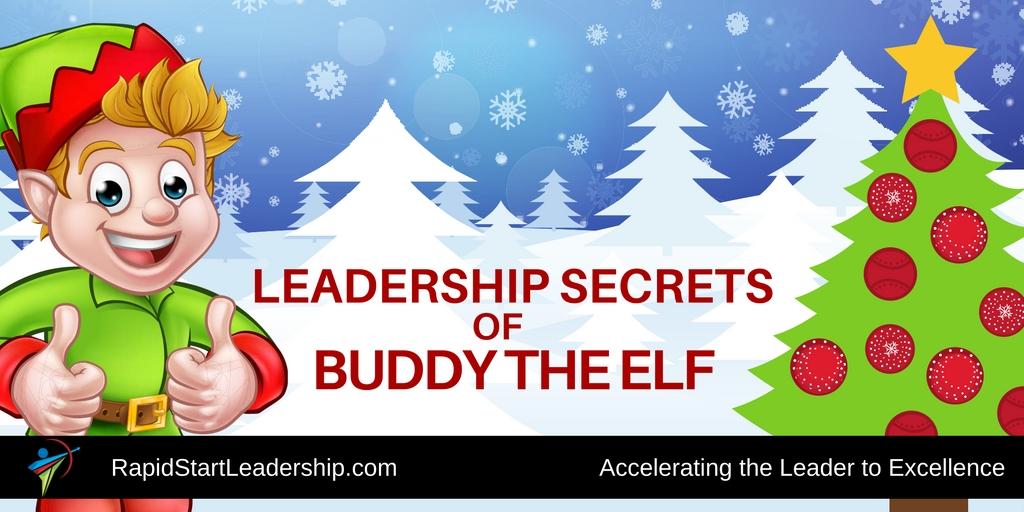 Leadership Secrets of Buddy the Elf - RapidStart Leadership