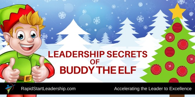 Leadership Secrets of Buddy the Elf